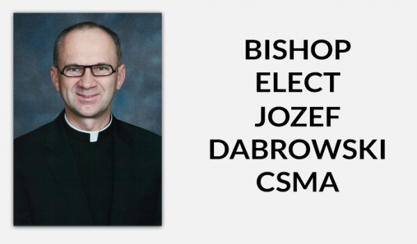 Congratulations Bishop Elect Jozef Dabrowski
